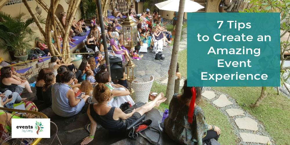 7 Tips to Create an Amazing Experience